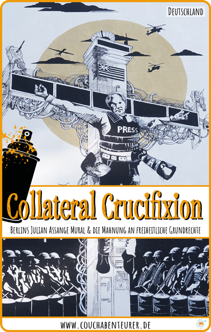 Berlin_Collateral_Crucifixion_Julian_Assange_Mural_Captain_Borderline